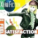 I Feel Satisfaction/XERO FICTION