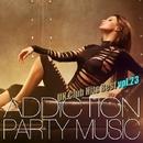 ADDICTION PARTY MUSIC vol.23 - パーティー中毒!最新UKクラブ・ヒット!/UK Club Hits Collective