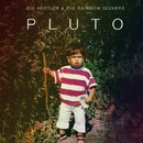 Pluto/JOE HERTLER & THE RAINBOW SEEKERS
