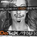 Will U Be My Bitch Britney/Da Rick & Markus H