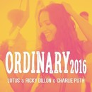 Ordinary 2016/Lotus & Ricky Dillon & Charlie Puth
