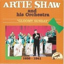 Gloomy Sunday/Artie Shaw Orchestra