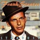 Stardust/Frank Sinatra