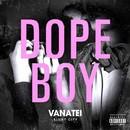 DOPE BOY/Vanatei