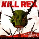 Kill Your Heroes EP/Kill Rex