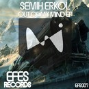 Out Of My Mind/Semih Erkol