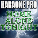 Home Alone Tonight (Originally Performed by Luke Bryan) [Instrumental Version]/Karaoke Pro