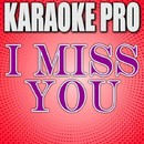 I Miss You (Originally Performed by Adele) [Instrumental Version]/Karaoke Pro
