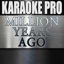 Million Years Ago (Originally Performed by Adele) [Instrumental Version]/Karaoke Pro