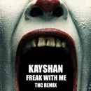 Freak With Me/Kayshan