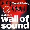 Mood II Swing pres. Wall of Sound/Mood II Swing