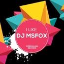I Like/Dj MSFox