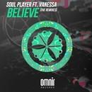 Believe (feat. Vanessa) [The Remixes]/Soul Player