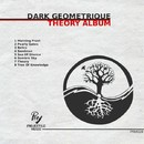 Theory Album/Dark Geometrique