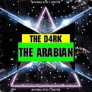 The Arabian/The D4rk