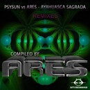 Ayahuasca Sagrada Remixes, by Ares/Psysun