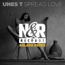 Spread Love (Arless Remix)/UNES T