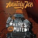 Rhymes Are Muted/Anatoly Ice