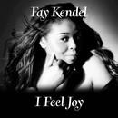 I Feel Joy/Fay Kendel