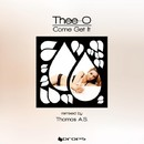 Come Get It/Thee-O