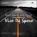 Music , Hearts And Places, Vol. 2/Vico Da Sporo