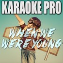 When We Were Young (Originally Performed by Adele) [Instrumental Version]/Karaoke Pro