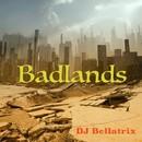 Badlands/DJ Bellatrix