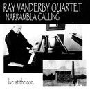 Narrambla Calling (Live At The Con)/Ray Vanderby Quartet