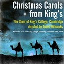 Christmas Carols from King's - The Choir of King's College, Cambridge directed by David Willcocks/The Choir of King's College