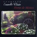 Flores de México/Cuarteto Aires de Mexico