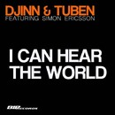I Can Hear The World (feat. Simon Ericsson)/Djinn & Tuben