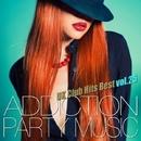 ADDICTION PARTY MUSIC vol.25 - パーティー中毒!最新UKクラブ・ヒット!/UK Club Hits Collective