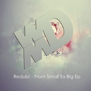 From Small To Big EP/Redub!