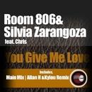 You give me love/Room 806 & Silvia Zaragoza feat. Chris