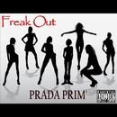 Freak Out/Prada Prim