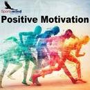 Positive Motivation/Sportsmind