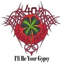 I'll Be Your Gypsy/40 Mile Road