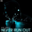 Never Run Out/Kid Smid