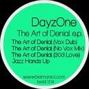 The Art of Denial/DayzOne