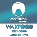 Feels Good/Waxfood