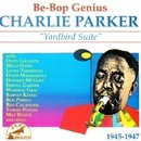 "Be-Bop Genius ""Yardbird Suite""/Charlie Parker"