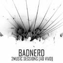 Live at 2music Session (Bônus Track Edition)/Bad Nerd