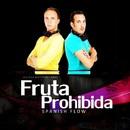 Fruta Prohibida/Spanish Flow