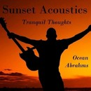 Sunset Acoustics Tranquil Thoughts/Ocean Abrahms