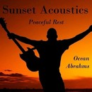 Sunset Acoustics - Peaceful Rest/Ocean Abrahms
