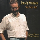 The First Set: Live From Folk Alley/David Francey