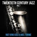 Twentieth Century Jazz Vol.1 Nat King Cole & Mel Torme/Various artists