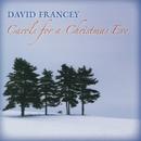 Carols for a Christmas Eve/David Francey