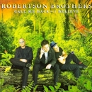 Call Me Back - I Believe/Robertson Brothers