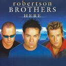 Here/Robertson Brothers
